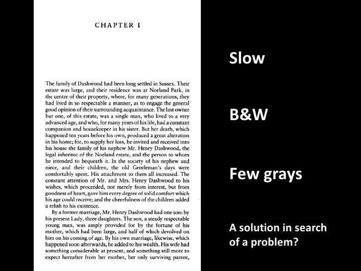 Slow<br />B&W<br />Fewgrays<br />A solution in search<br />of a problem?<br />