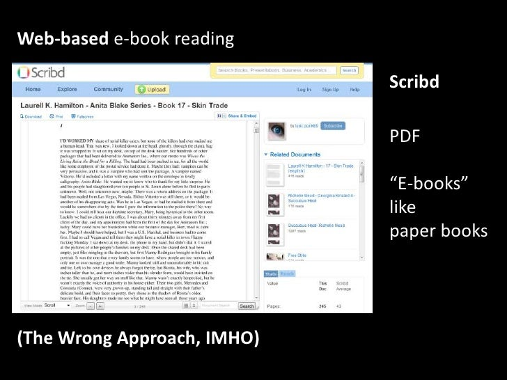 """Web-based e-book reading<br />Scribd<br />PDF<br />""""E-books""""<br />like <br />paper books<br />(The Wrong Approach, IMHO)<b..."""