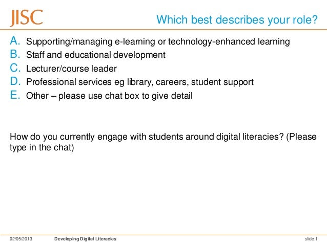 Which best describes your role?A. Supporting/managing e-learning or technology-enhanced learningB. Staff and educational d...