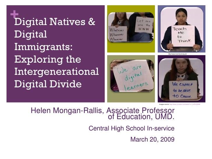 Digital Natives & Digital Immigrants: Exploring the Intergenerational Digital Divide Helen Mongan-Rallis, Associate Profes...
