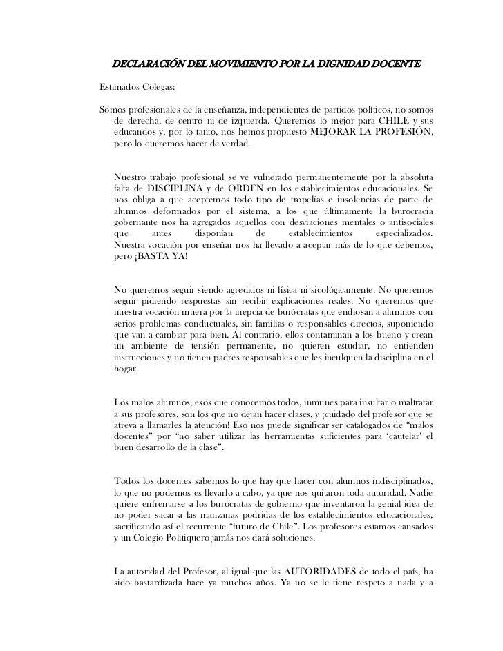 DECLARACIÓN DEL MOVIMIENTO POR LA DIGNIDAD DOCENTE  Estimados Colegas:  Somos profesionales de la enseñanza, independiente...