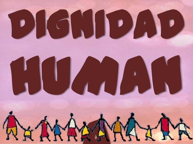 DIGNIDAD  HUMAN