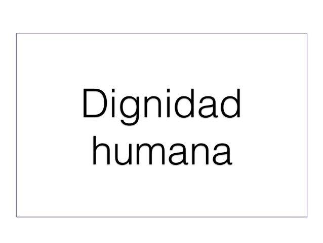 Dignidad humana !