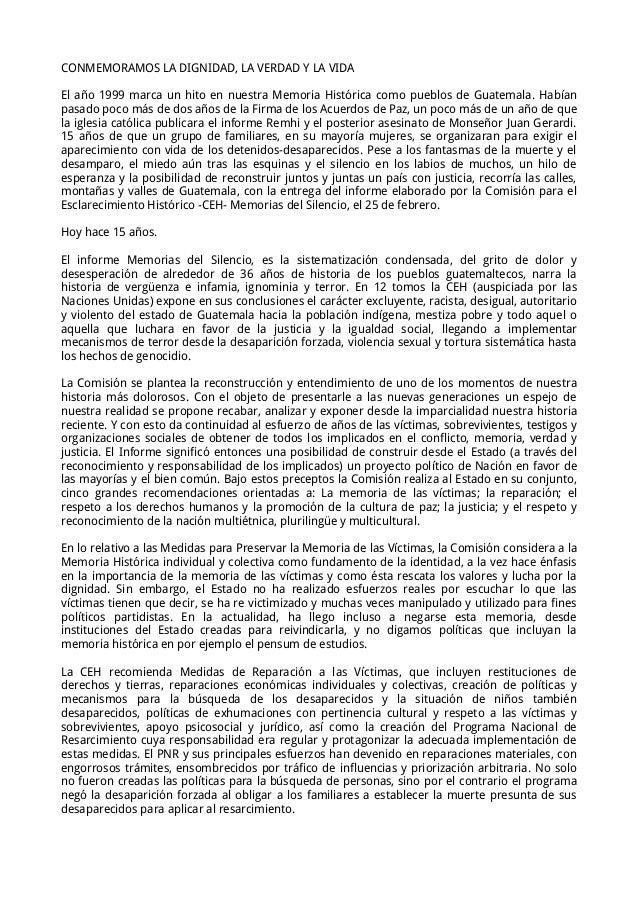 CONMEMORAMOS LA DIGNIDAD, LA VERDAD Y LA VIDA El año 1999 marca un hito en nuestra Memoria Histórica como pueblos de Guate...