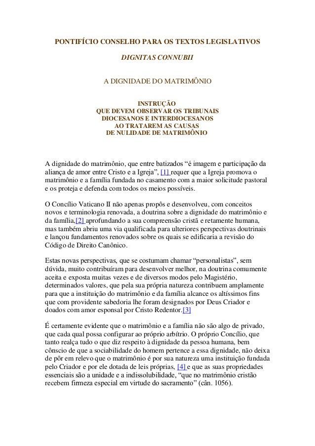 PONTIFÍCIO CONSELHO PARA OS TEXTOS LEGISLATIVOS DIGNITAS CONNUBII A DIGNIDADE DO MATRIMÔNIO INSTRUÇÃO QUE DEVEM OBSERVAR O...