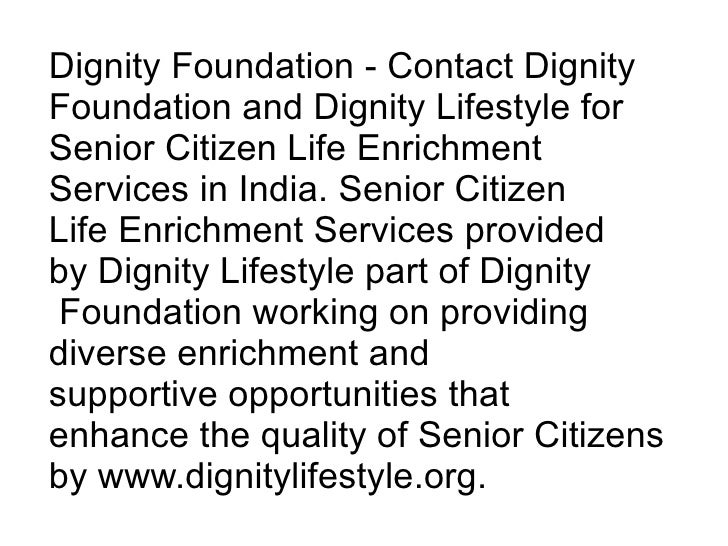 Dignity Foundation - Contact Dignity Foundation and Dignity Lifestyle for Senior Citizen Life Enrichment  Services in Indi...