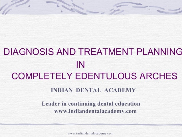 Diagnosis and treatment planing in complete edentulous arches/ dental education programs
