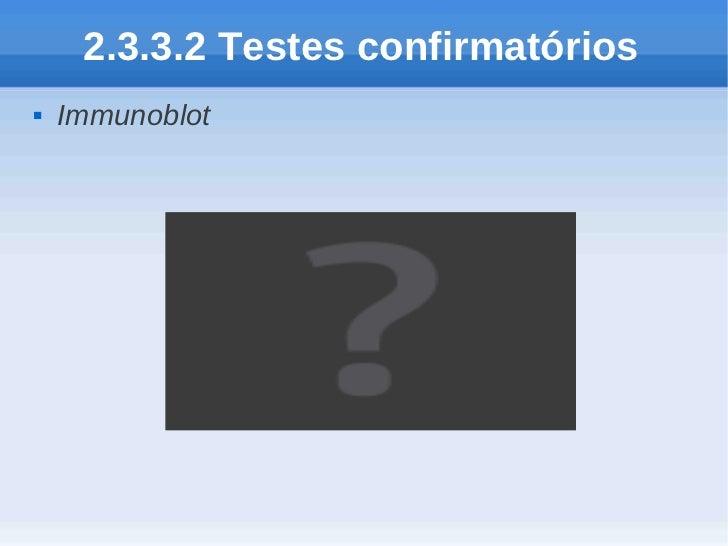 2.3.3.2 Testes confirmatórios   Immunoblot