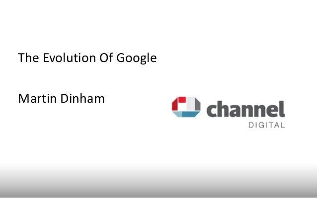 The Evolution Of GoogleMartin Dinham