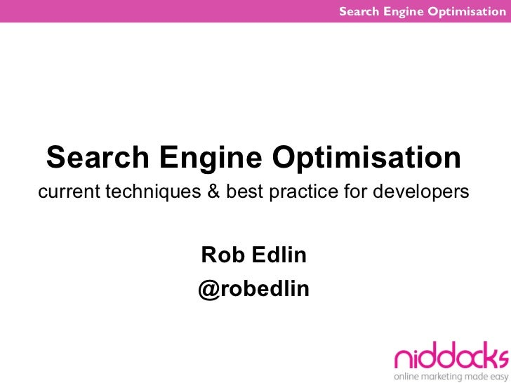 Search Engine OptimisationSearch Engine Optimisationcurrent techniques & best practice for developers                  Rob...