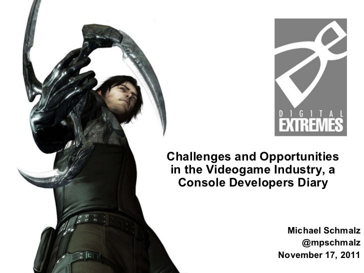 Michael Schmalz @mpschmalz November 17, 2011 Challenges and Opportunities in the Videogame Industry, a Console Developers ...