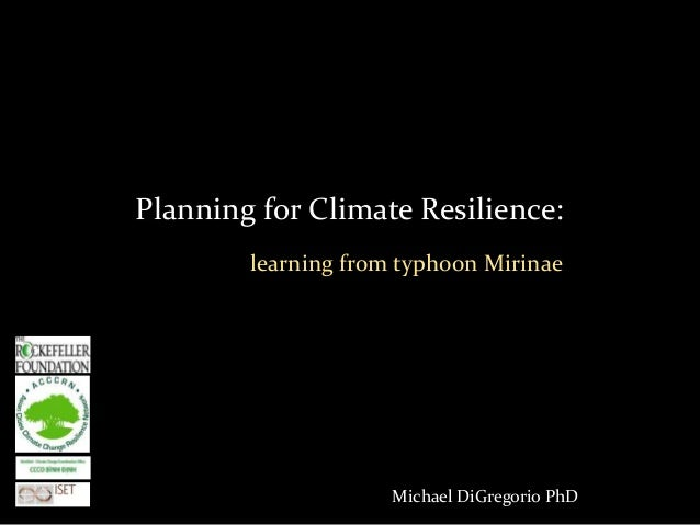 Michael DiGregorio PhDPlanning for Climate Resilience:learning from typhoon Mirinae