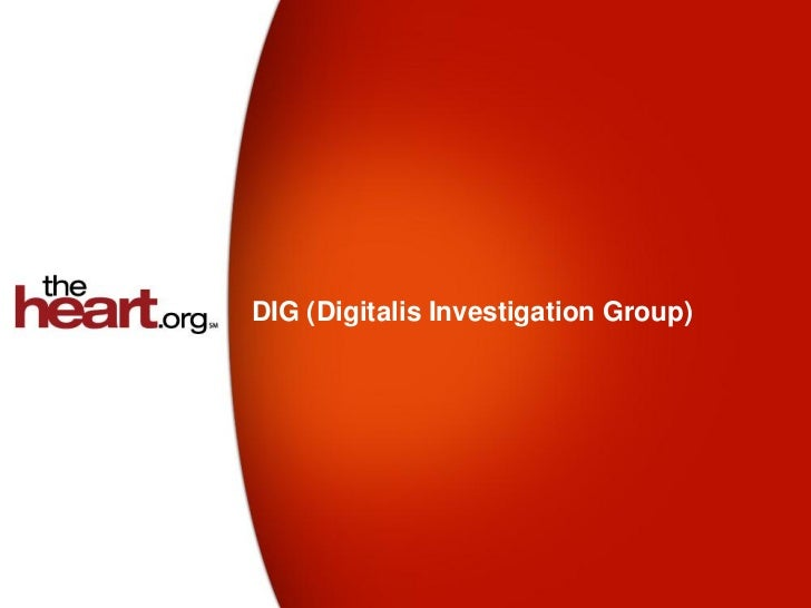 DIG (Digitalis Investigation Group)