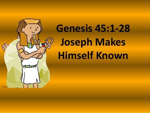 Genesis 45:1-28 Joseph Makes Himself Known