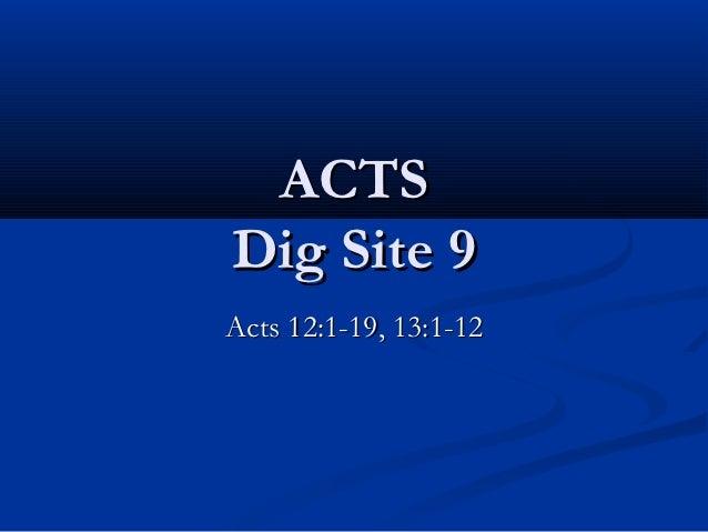 ACTSDig Site 9Acts 12:1-19, 13:1-12