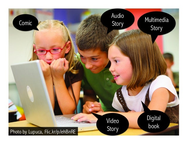 Photo by Lupuca, Flic.kr/p/ehBnRE Comic Video Story Digital book Audio Story Multimedia Story