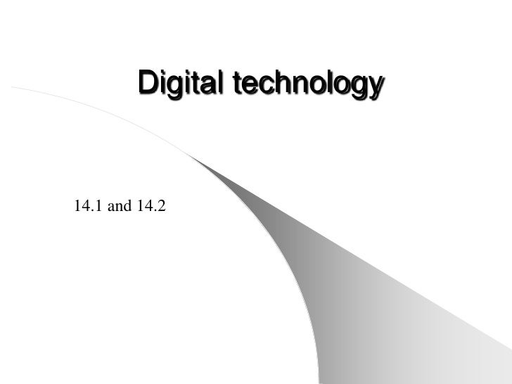 Digital technology14.1 and 14.2