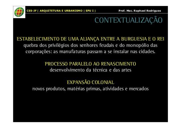 CES-JF | ARQUITETURA E URBANISMO | EPU I | Prof. Msc. Raphael Rodrigues  CONTEXTUALIZAÇÃO  ESTABELECIMENTO DE UMA ALIANÇA ...