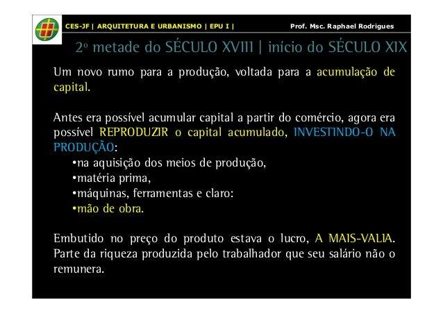 CES-JF | ARQUITETURA E URBANISMO | EPU I | Prof. Msc. Raphael Rodrigues  2º metade do SÉCULO XVIII | início do SÉCULO XIX ...