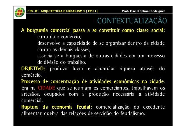 CES-JF | ARQUITETURA E URBANISMO | EPU I | Prof. Msc. Raphael Rodrigues  CONTEXTUALIZAÇÃO  A bbbbuuuurrrrgggguuuueeeessssi...