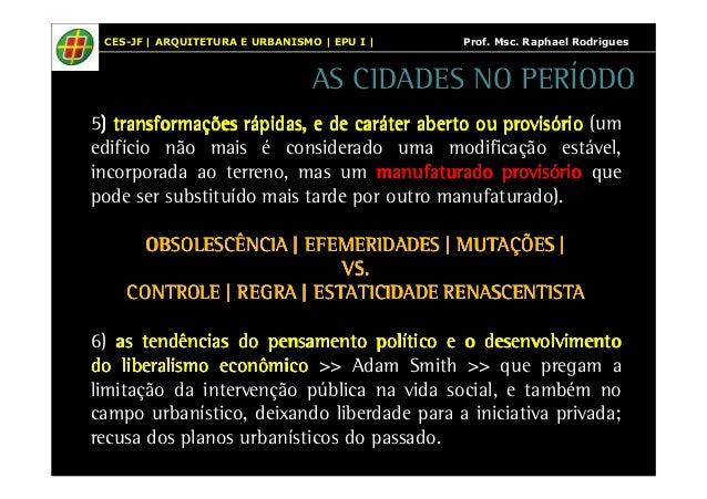 CES-JF | ARQUITETURA E URBANISMO | EPU I | Prof. Msc. Raphael Rodrigues  AS CIDADES NO PERÍODO  5) ttttrrrraaaannnnssssfff...
