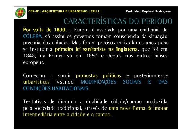 CES-JF | ARQUITETURA E URBANISMO | EPU I | Prof. Msc. Raphael Rodrigues  CARACTERÍSTICAS DO PERÍODO  PPPPoooorrrr vvvvoooo...