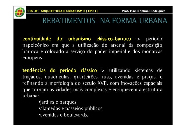 CES-JF | ARQUITETURA E URBANISMO | EPU I | Prof. Msc. Raphael Rodrigues  REBATIMENTOS NA FORMA URBANA  ccccoooonnnnttttiii...