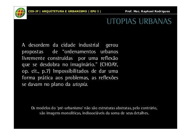 CES-JF | ARQUITETURA E URBANISMO | EPU I | Prof. Msc. Raphael Rodrigues  UTOPIAS URBANAS  A desordem da cidade industrial ...