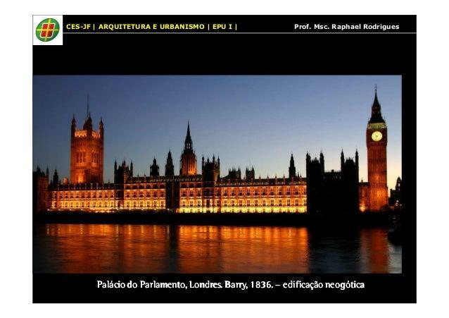 CES-JF | ARQUITETURA E URBANISMO | EPU I | Prof. Msc. Raphael Rodrigues  Palácio do Parlamento, Londres. PPPaaalllááácccii...