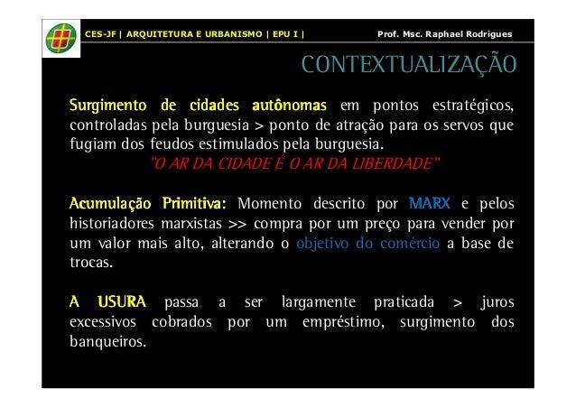 CES-JF | ARQUITETURA E URBANISMO | EPU I | Prof. Msc. Raphael Rodrigues  CONTEXTUALIZAÇÃO  SSSSuuuurrrrggggiiiimmmmeeeennn...