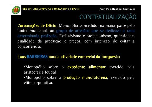 CES-JF | ARQUITETURA E URBANISMO | EPU I | Prof. Msc. Raphael Rodrigues  CONTEXTUALIZAÇÃO  CCCCoooorrrrppppoooorrrraaaaççç...