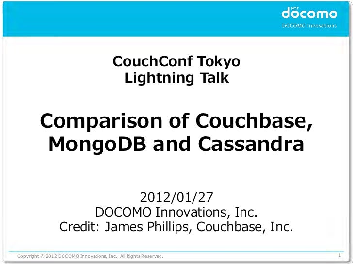 CouchConf Tokyo                                         Lightning Talk         Comparison of Couchbase,          MongoDB a...