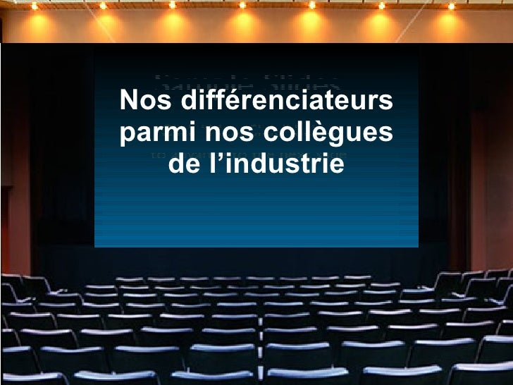 Nos différenciateurs parmi nos collègues de l'industrie