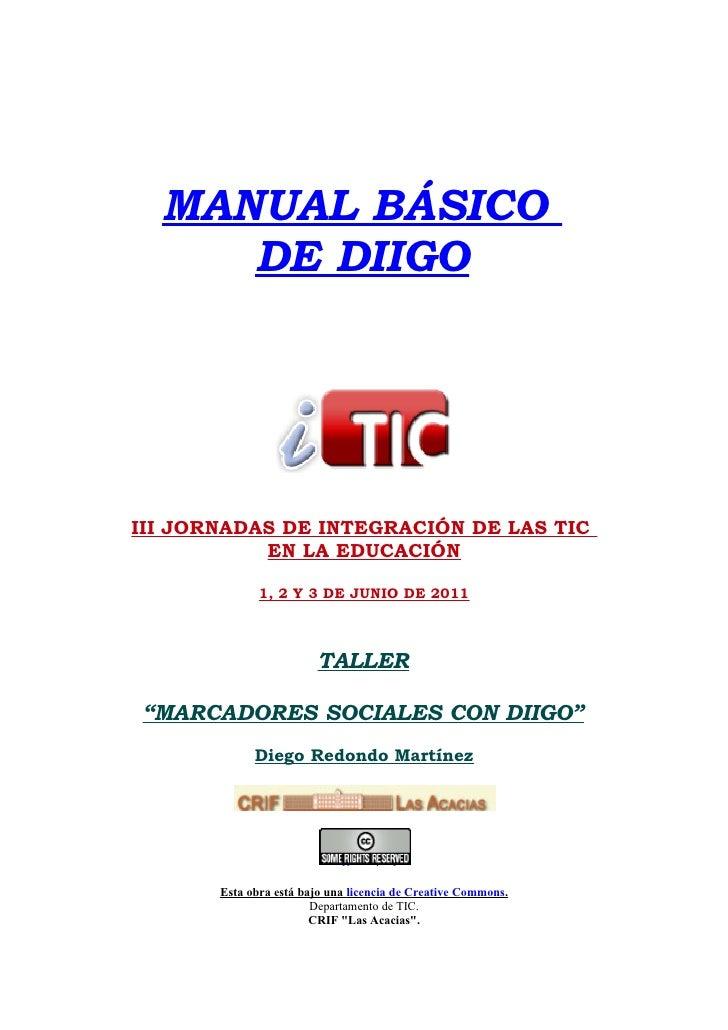 MANUAL BÁSICO     DE DIIGOIII JORNADAS DE INTEGRACIÓN DE LAS TIC           EN LA EDUCACIÓN              1, 2 Y 3 DE JUNIO ...