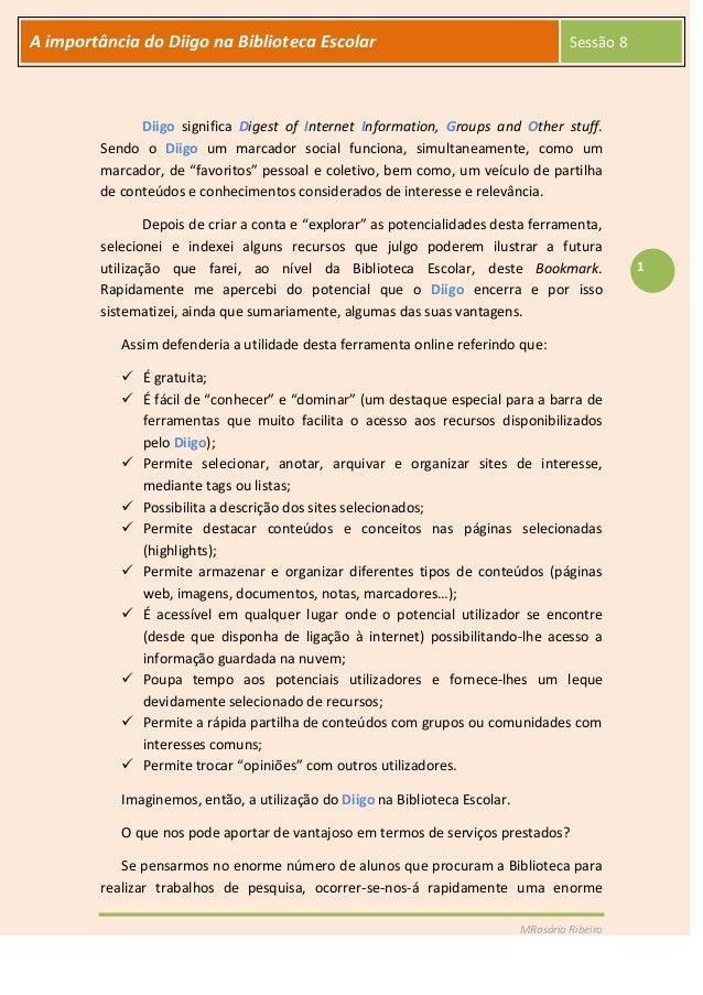 MRosário RibeiroA importância do Diigo na Biblioteca Escolar Sessão 81Diigo significa Digest of Internet Information, Grou...