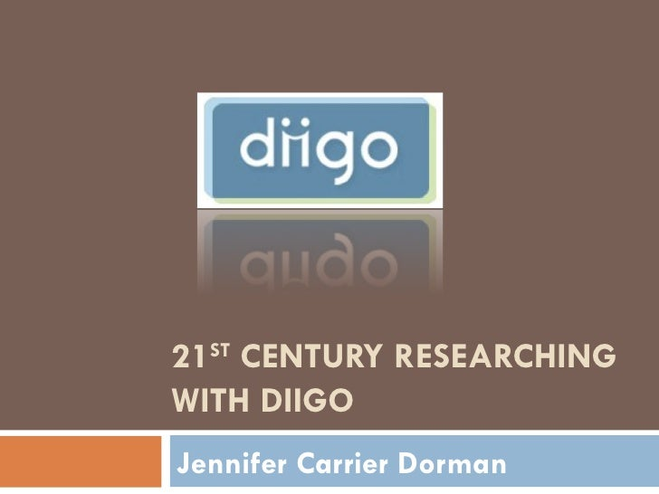 21 ST  CENTURY RESEARCHING WITH DIIGO Jennifer Carrier Dorman