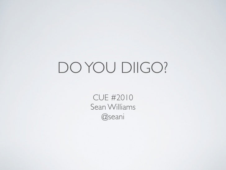 DO YOU DIIGO?     CUE #2010    Sean Williams       @seani