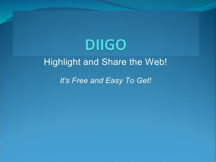 Highlight and Share the Web!  It's Free and Easy To Get!