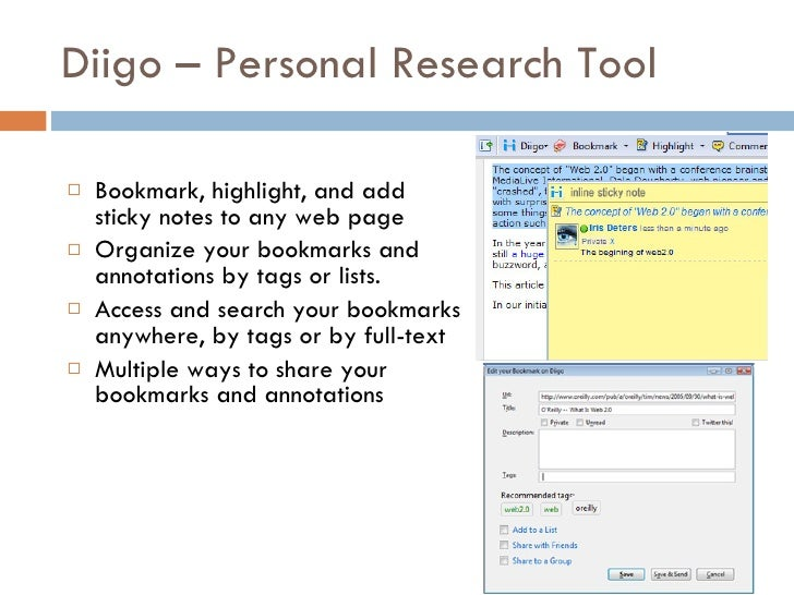 Diigo – Personal Research Tool <ul><li>Bookmark, highlight, and add sticky notes to any web page  </li></ul><ul><li>Organi...