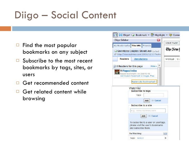 Diigo – Social Content <ul><li>Find the most popular bookmarks on any subject  </li></ul><ul><li>Subscribe to the most rec...
