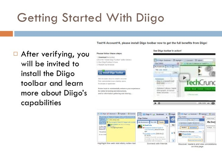 Getting Started With Diigo <ul><li>After verifying, you will be invited to install the Diigo toolbar and learn more about ...