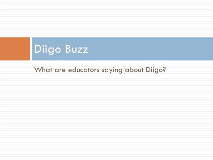 <ul><li>What are educators saying about Diigo? </li></ul>Diigo Buzz