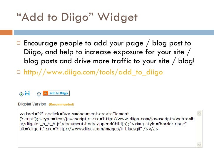 """"""" Add to Diigo"""" Widget <ul><li>Encourage people to add your page / blog post to Diigo, and help to increase exposure for y..."""