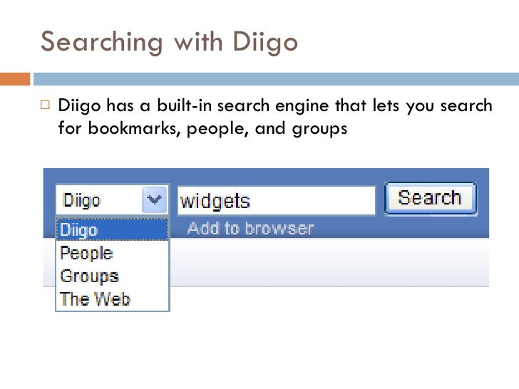 Searching with Diigo <ul><li>Diigo has a built-in search engine that lets you search for bookmarks, people, and groups </l...