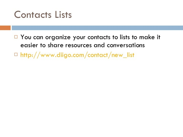 Contacts Lists <ul><li>You can organize your contacts to lists to make it easier to share resources and conversations </li...