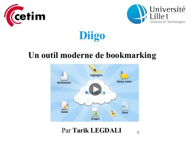 DiigoUn outil moderne de bookmarking        Par Tarik LEGDALI   1