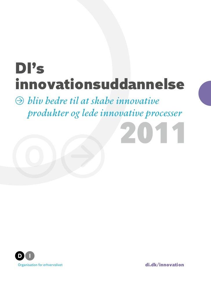 DI'sinnovationsuddannelse» bliv bedre til at skabe innovative  produkter og lede innovative processer                     ...