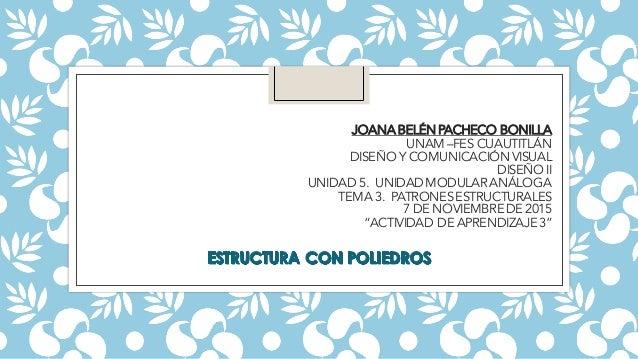 JOANABELÉNPACHECO BONILLA UNAM–FES CUAUTITLÁN DISEÑO Y COMUNICACIÓNVISUAL DISEÑO II UNIDAD 5. UNIDADMODULARANÁLOGA TEMA 3....