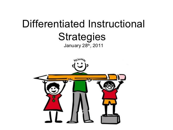 Differentiated Instructional        Strategies         January 28th, 2011