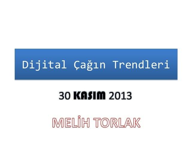 Dijital Çağın Trendleri 30 KASIM 2013